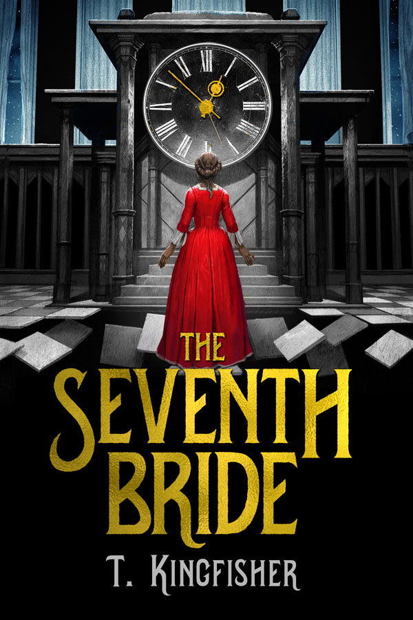 The Seventh Bride by T. Kingfisher (Ursula Vernon)